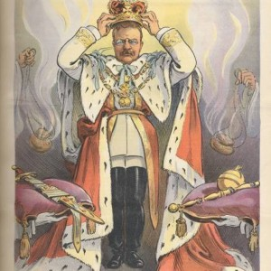 """""""L'etat, c'est moi!"""" Teddy Roosevelt crowning himself on the cover of Puck Magazine. Credit: Library of Congress."""