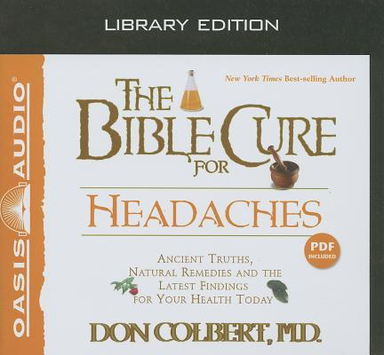 The Bible Cure for Headaches (Library Edition): Ancient Truths, Natural Remedies and the Latest Findings for Your Health Today