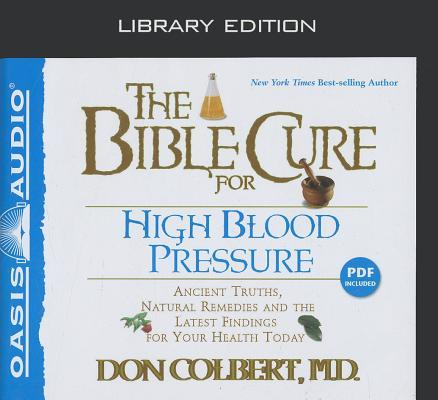The Bible Cure for High Blood Pressure (Library Edition): Ancient Truths, Natural Remedies and the Latest Findings for Your Health Today