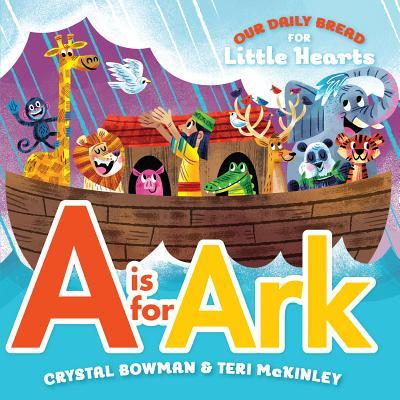 A is for Ark: Our Daily Bread for Little Hearts