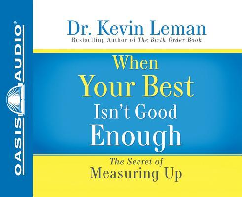 When Your Best Isn't Good Enough (Library Edition): The Secret of Measuring Up
