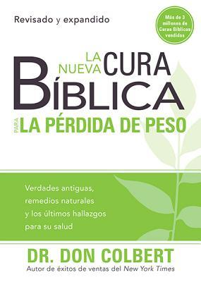 La Nueva Cura Biblica Para la Perdida de Peso = New Bible Cure for Weight Loss