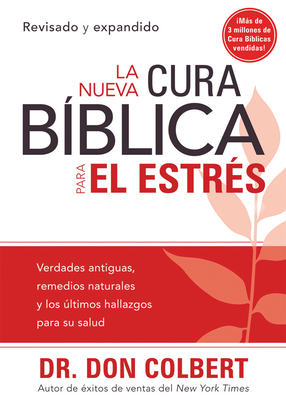 La Nueva Cura Biblica Para el Estres = The New Bible Cure for Stress