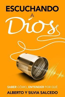 Escuchando La Voz de Dios: Saber Como, Entender Por Que