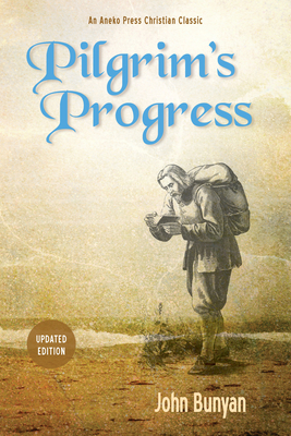 Pilgrim's Progress: Updated, Modern English. More Than 100 Illustrations.
