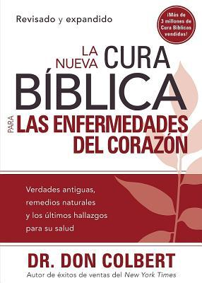 La Nueva Cura Biblica Para las Enfermedades del Corazon = The New Bible Cure for Heart Disease