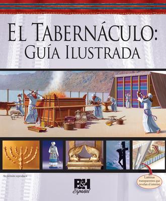 El Tabernaculo: Guia Ilustrada = The Tabernacle