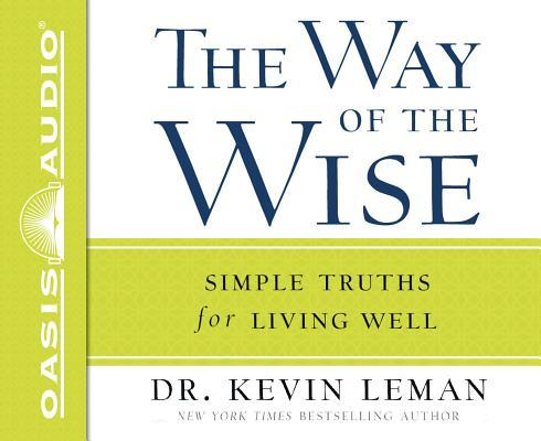 The Way of the Wise (Library Edition): Simple Truths for Living Well