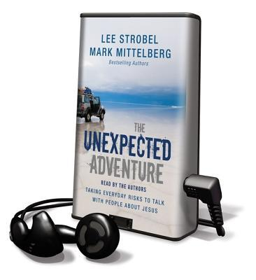 The Unexpected Adventure: Taking Everyday Risks to Talk with People about Jesus [With Earbuds]