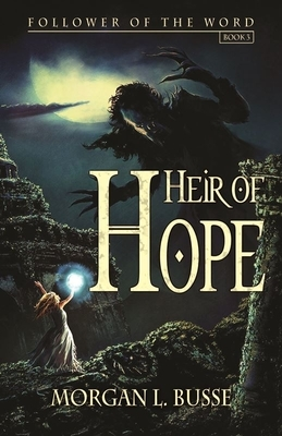Heir of Hope: Follower of the Word (Book 3)