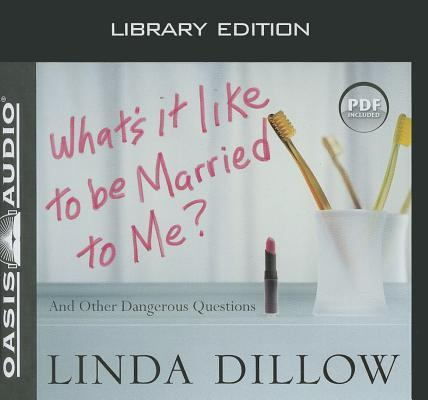 What's It Like to Be Married to Me? (Library Edition): And Other Dangerous Questions