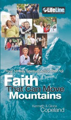 Faith That Can Move Mountains: Your 10-Day Spiritual Action Plan