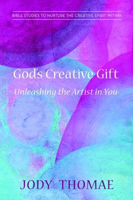 God's Creative Gift-Unleashing the Artist in You