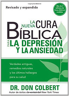 La Nueva Cura Biblica Para la Depresion y Ansiedad = The New Bible Cure for Depression and Anxiety