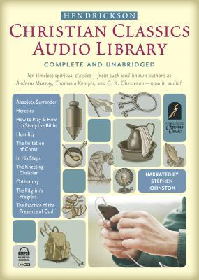 Hendrickson Christian Classics Audio Library: Complete and Unabridged