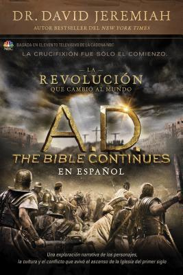 A.D. the Bible Continues En Espanol: La Revolucion Que Cambio Al Mundo
