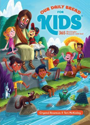 Our Daily Bread for Kids: 365 Meaningful Moments with God