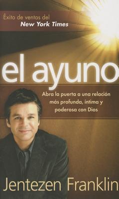 El Ayuno - Pocket Book: Abra La Puerta a Una Relacion Mas Profunda, Intima y Poderosa Con Dios
