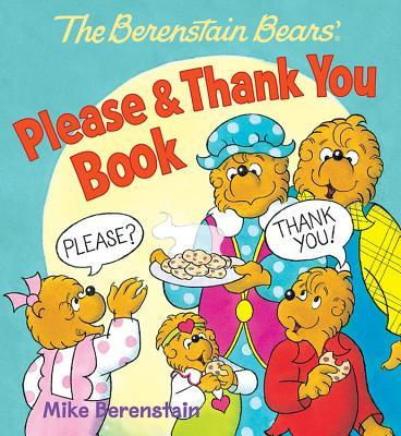 The Berenstain Bears' Please & Thank You Book