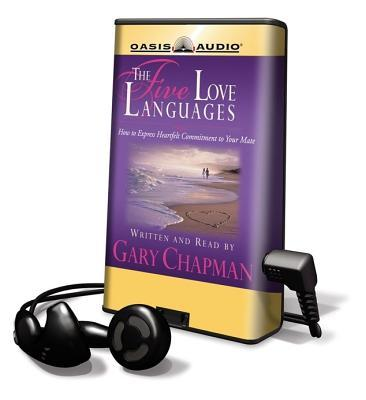 The Five Love Languages: How to Express Heartfelt Commitment to Your Mate [With Headphones]