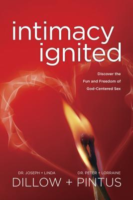 Intimacy Ignited: Discover the Fun and Freedom of God-Centered Sex