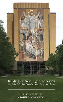 Building Catholic Higher Education