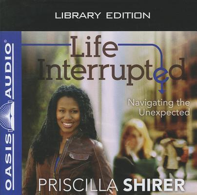 Life Interrupted (Library Edition): Navigating the Unexpected
