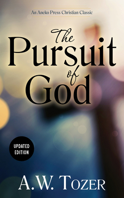 The Pursuit of God (Updated) (Updated)