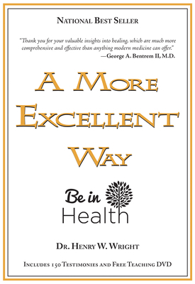 A More Excellent Way: Be in Health [With DVD]