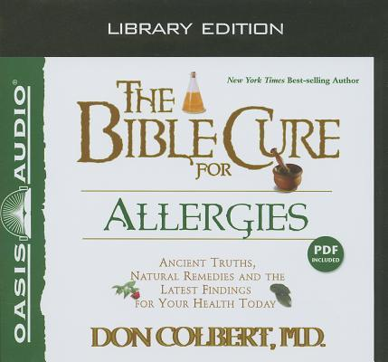 The Bible Cure for Allergies (Library Edition): Ancient Truths, Natural Remedies and the Latest Findings for Your Health Today