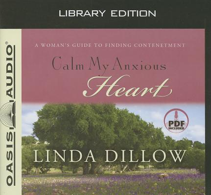 Calm My Anxious Heart (Library Edition): A Woman's Guide to Finding Contentment