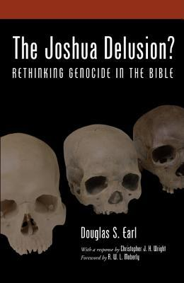 The Joshua Delusion?: Rethinking Genocide in the Bible