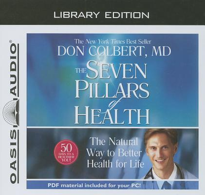 The Seven Pillars of Health (Library Edition): The Natural Way to Better Health for Life
