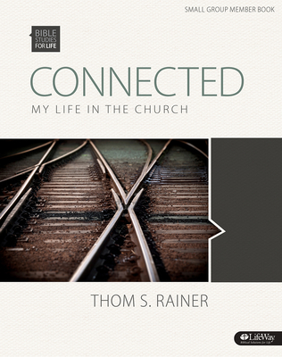Bible Studies for Life: Connected - Bible Study Book: My Life in the Church
