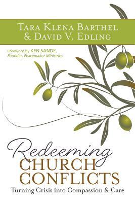 Redeeming Church Conflicts: Turning Crisis Into Compassion and Care