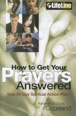 How to Get Your Prayers Answered: Your 10-Day Spiritual Action Plan [With 2 CDROMs and DVD]