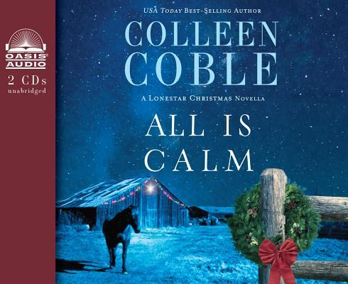 All Is Calm (Library Edition): A Lonestar Christmas Novella
