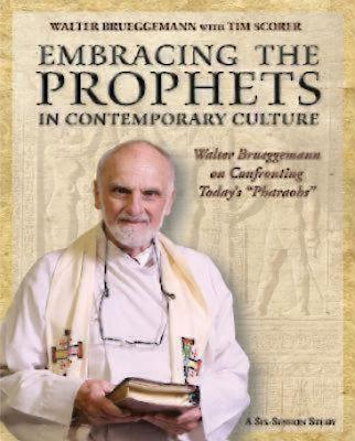 """Embracing the Prophets in Contemporary Culture Participant's Workbook: Walter Brueggemann on Confronting Today's """"pharaohs"""""""