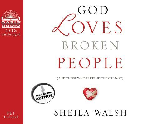 God Loves Broken People (Library Edition): And Those Who Pretend They're Not