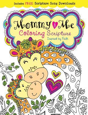 Mommy and Me Coloring Scripture: Creativity Inspired by Faith