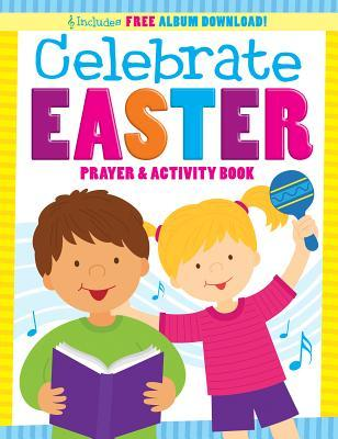 Celebrate Easter!: Prayer and Activity Book