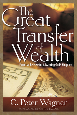 Great Transfer of Wealth: Financial Release for Advancing Gods Kingdom