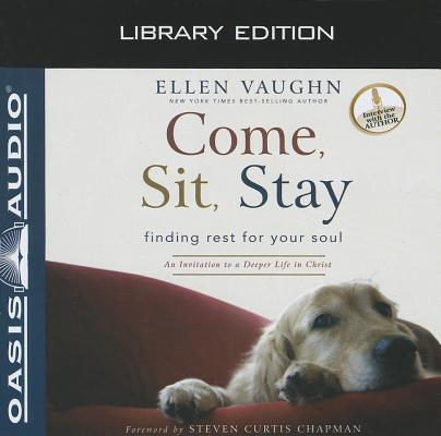 Come, Sit, Stay (Library Edition): An Invitation to Deeper Life in Christ