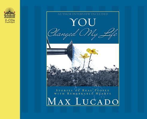 You Changed My Life (Library Edition): Stories of Real People with Remarkable Hearts