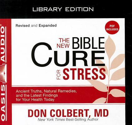 The New Bible Cure for Stress (Library Edition): Ancient Truths, Natural Remedies, and the Latest Findings for Your Health Today
