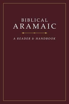 Biblical Aramaic: A Reader and Handbook