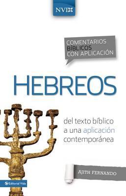 Comentario B�blico Con Aplicaci�n NVI Hebreos: del Texto B�blico a Una Aplicaci�n Contempor�nea