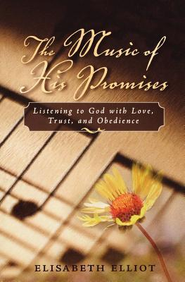 The Music of His Promises: Listening to God with Love, Trust, and Obedience