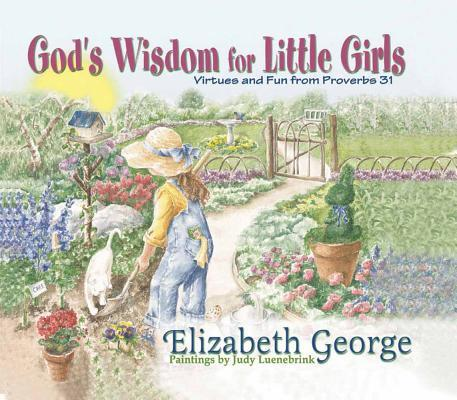 God's Wisdom for Little Girls: Virtues and Fun from Proverbs 31