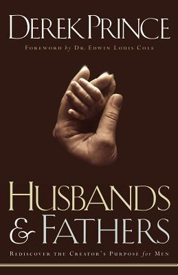Husbands and Fathers: Rediscover the Creator's Purpose for Men
